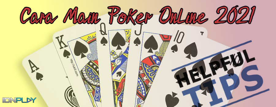 Cara Main Poker Online 2021